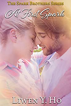 [Liwen Y.  Ho]のAt First Spark: A Christian Contemporary Romance (The Spark Brothers Book 4) (English Edition)
