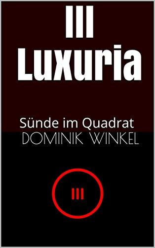III Luxuria: Sünde im Quadrat