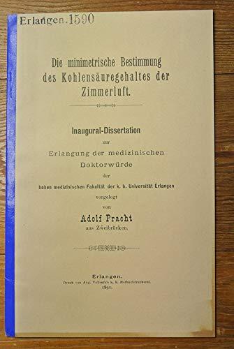 Die minimetrische Bestimmung des Kohlensäuregehaltes der Zimmerluft / Adolf Pracht