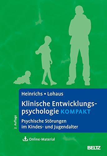Klinische Entwicklungspsychologie kompakt: Psychische Störungen im Kindes- und Jugendalter. Mit Online-Material (Lehrbuch kompakt)