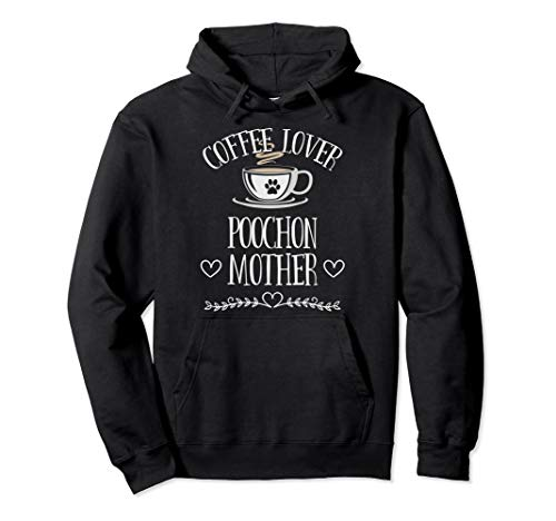 Womens Poochon Dog Lover Funny Dog & Coffee Saying Pun Pullover Hoodie
