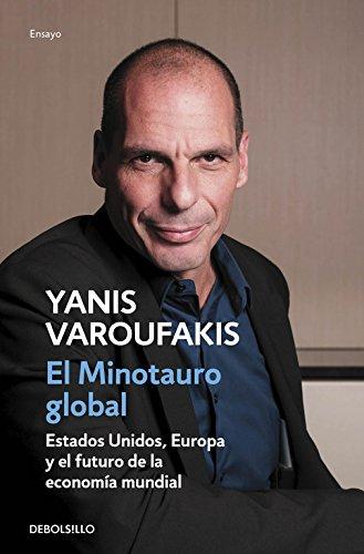 El minotauro global: Estados Unidos, Europa y el futuro de la economía mundial (Ensayo | Economía)