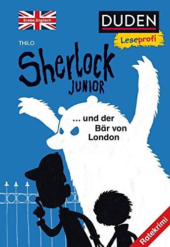 Duden Leseprofi – Sherlock Junior und der Bär von London, Erstes Englisch: Ratekrimi (Englisch lernen 2. Klasse, Band 1)