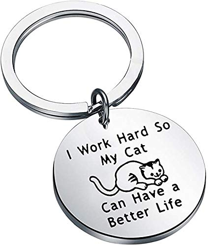 Llavero divertido con texto en inglés I Work Hard So My Cat Can Have A Better Life regalo para gato, mamá, propietario de gato, gato loco Trabaja duro So My Cat