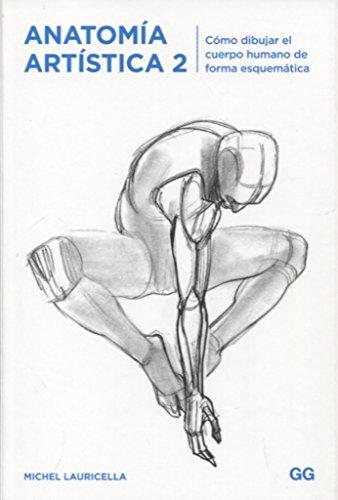 Anatomía artística 2. Cómo dibujar el cuerpo humano de forma esquemática