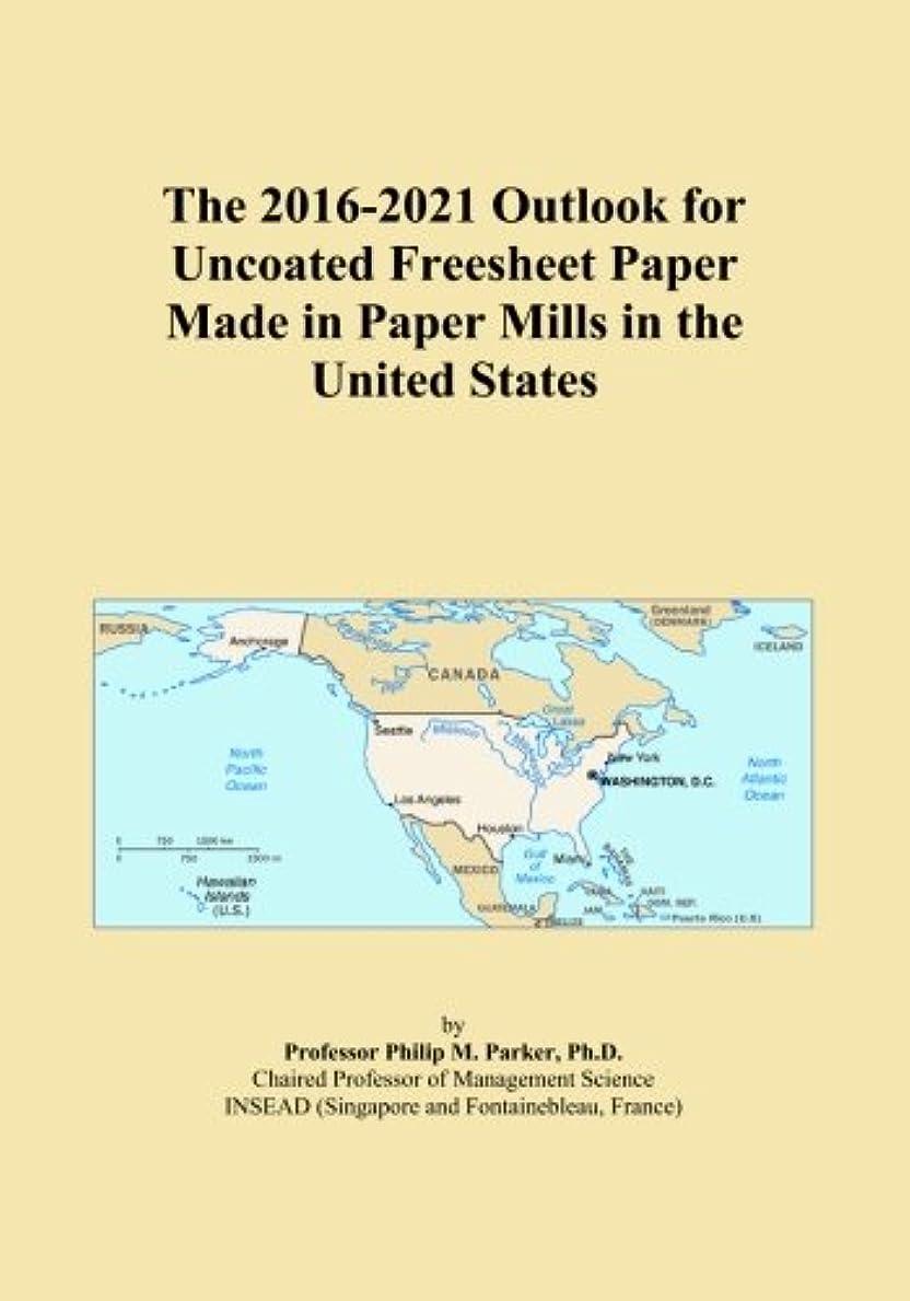 それに応じて悪性の価格The 2016-2021 Outlook for Uncoated Freesheet Paper Made in Paper Mills in the United States