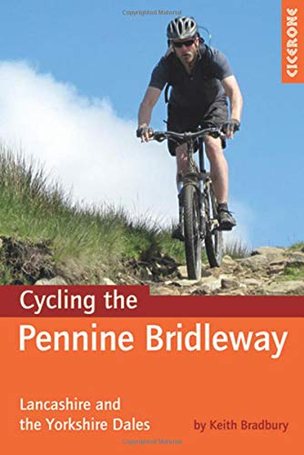 Cycling the Pennine Bridleway: Lancashire and the Yorkshire Dales [Lingua Inglese]