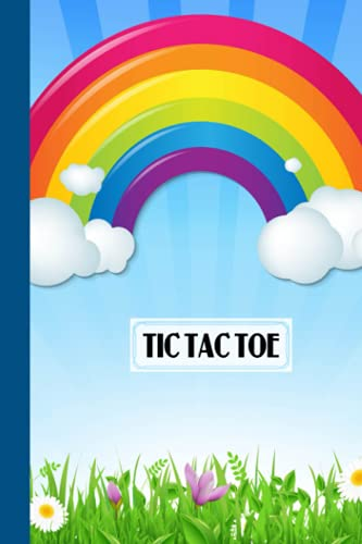 """Tic Tac Toe: Rainbows Sky Tic Tac Toe, Games Fun Activities for Kids / Paper & Pencil Workbook for Games, Smart gifts for Family, 100 Pages, Size 6"""" x 9"""" by Auguste Bender"""