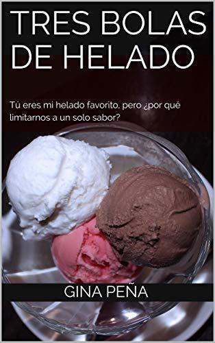 Tres bolas de helado: Tú eres mi helado favorito, pero ¿por qué limitarnos a un solo sabor? (Agua)
