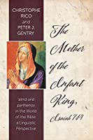The Mother of the Infant King, Isaiah 7:14: Alma and Parthenos in the World of the Bible: a Linguistic Perspective