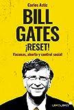Bill Gates ¡Reset!: Vacunas, aborto y control social