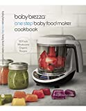 Baby Brezza Organic Baby Food Cookbook - Easy Food Maker Puree and Whole Food Recipes for Your Baby or Toddler