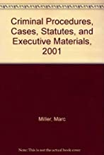 Criminal Procedures: Cases, Statutes, and Executive Materials, 2001 Supplement