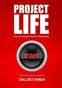 PROJECT LIFE by [Daljeet Singh, Ameesha Green]