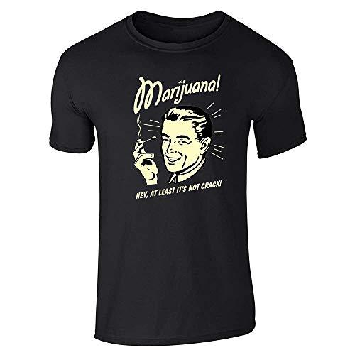 Marijuana at Least Its Not Crack RetroSpoofs Black XL Graphic Tee T-Shirt for Men
