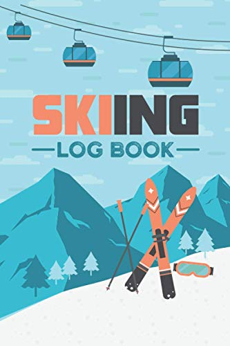 Skiing Log Book: Winter Ski Sport Notebook for Tracking. Extreme Skiing Log Book Planner