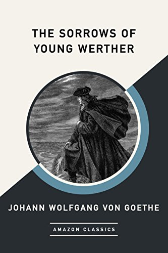 The Sorrows of Young Werther (AmazonClassics Edition) (English Edition)の詳細を見る