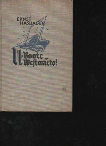 Hashagen U-Boote Westwärts! Mittler 2. Auflage, 220 Seiten, Bilder, Karten, Ganzleinen, etwas fleckig ansonsten sehr gut