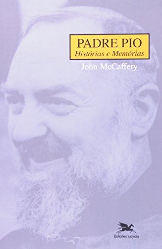 Padre Pio: Histórias e memórias