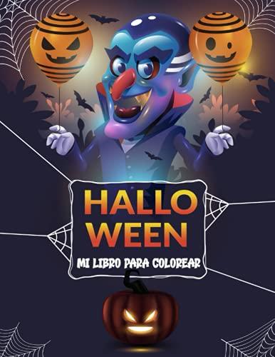 Mi libro de colorear de Halloween: colorear de Halloween para niños - colorear de Halloween para niños de 3-5 años - divertidas páginas para colorear de Halloween