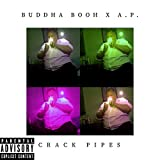 Crack Pipes (feat. BuddhaBooh) [Explicit]