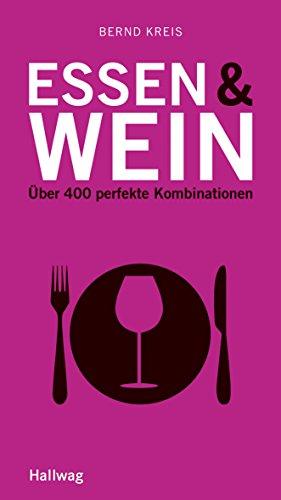 Essen & Wein: Über 400 perfekte Kombinationen