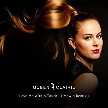 Love Me with a Touch (Mowlo Remix)