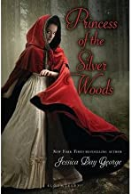 [(Princess of the Silver Woods )] [Author: Jessica Day George] [Feb-2014]