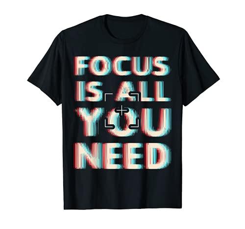 Enfoque es todo lo que necesitas cámara Fotografía fotográfica Cámara de enfoque Camiseta