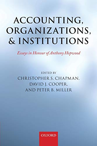 Compare Textbook Prices for Accounting, Organizations, and Institutions: Essays in Honour of Anthony Hopwood Reprint Edition ISBN 9780199644605 by Chapman, Christopher S.,Cooper, David J.,Miller, Peter