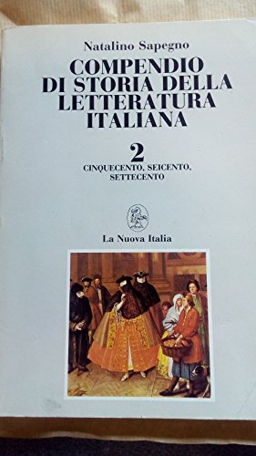 Compendio di storia della letteratura italiana. Per le Scuole superiori: 2
