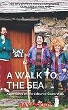 A Walk To The Sea: Adventures on the Coast-to-Coast Walk