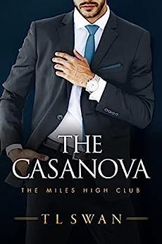 The Casanova (The Miles High Club Book 3) (English Edition) par [T L Swan]