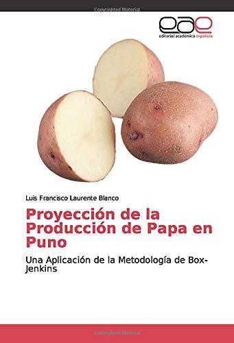 Proyección de la Producción de Papa en Puno: Una Aplicación de la Metodología de Box-Jenkins