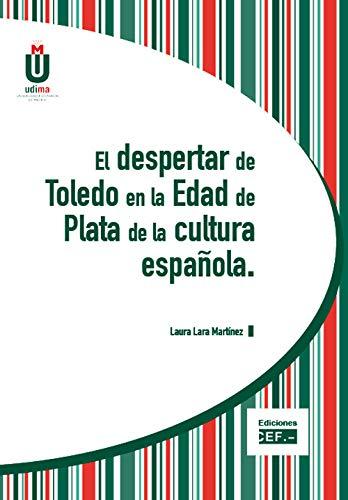 El despertar de Toledo en la Edad de Plata de la cultura española