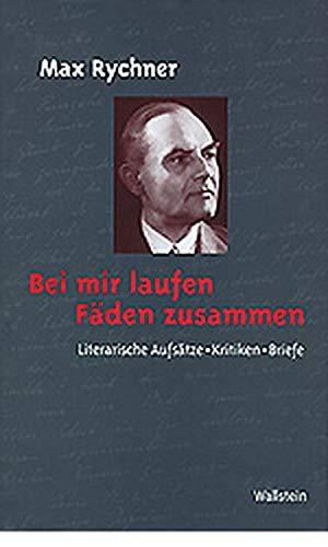 Bei mir laufen Fäden zusammen. Literarische Aufsätze, Kritiken, Briefe (Veröffentlichung der Deutschen Akademie für Sprache und Dichtung)