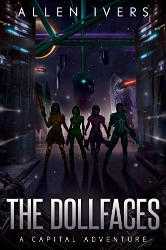 The Dollfaces: A Punk Rock Science Fiction Adventure (The Capital Adventures) (English Edition)