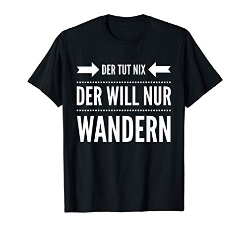 Wanderer Hiking Der tut nix der will nur wandern Geschenk T-Shirt