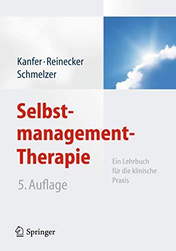 Selbstmanagement-Therapie: Ein Lehrbuch für die klinische Praxis