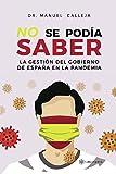 No se podía saber: La gestión del Gobierno de España en la pandemia