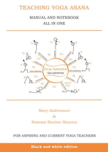 Teaching Yoga Asana: manual and notebook all in one - BLACK & WHITE edition (lower price) - (Yoga Teacher series)