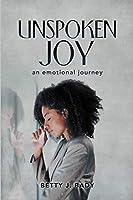 Unspoken Joy: an emotional journey