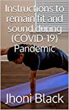 Instructions to remain fit and sound during (COVID-19) Pandemic (English Edition)