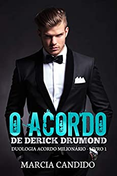 O Acordo de Derick Drumond: Duologia Acordo Milionário - Livro 1 por [Marcia Candido]