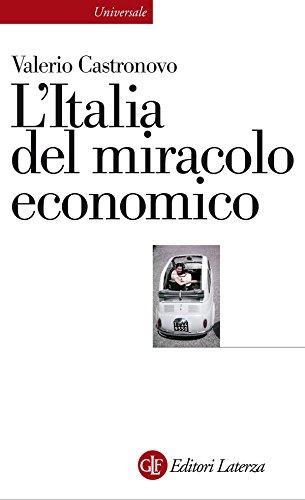 L'Italia del miracolo economico (Universale Laterza Vol. 901)
