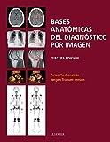 Bases Anatómicas Del Diagnóstico Por Imagen - 3ª Edición