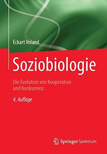 Soziobiologie: Die Evolution von Kooperation und Konkurrenz