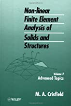 Advanced Topics, Volume 2, Non-Linear Finite Element Analysis of Solids and Structures
