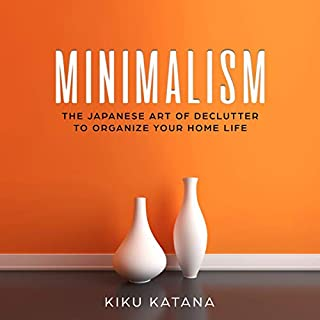 Minimalism: The Japanese Art of Declutter to Organize Your Home Life  audiobook cover art