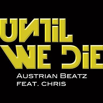 Until We Die (feat. Chris)